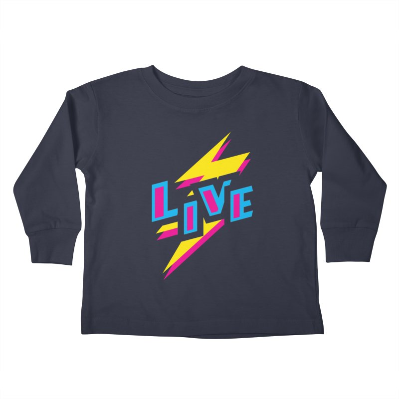 LIVE Kids Toddler Longsleeve T-Shirt by Rocket Artist Shop