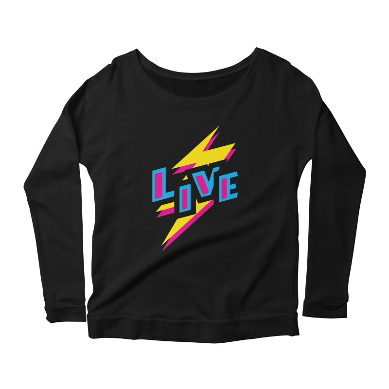 LIVE Women's Longsleeve Scoopneck  by Rocket Artist Shop