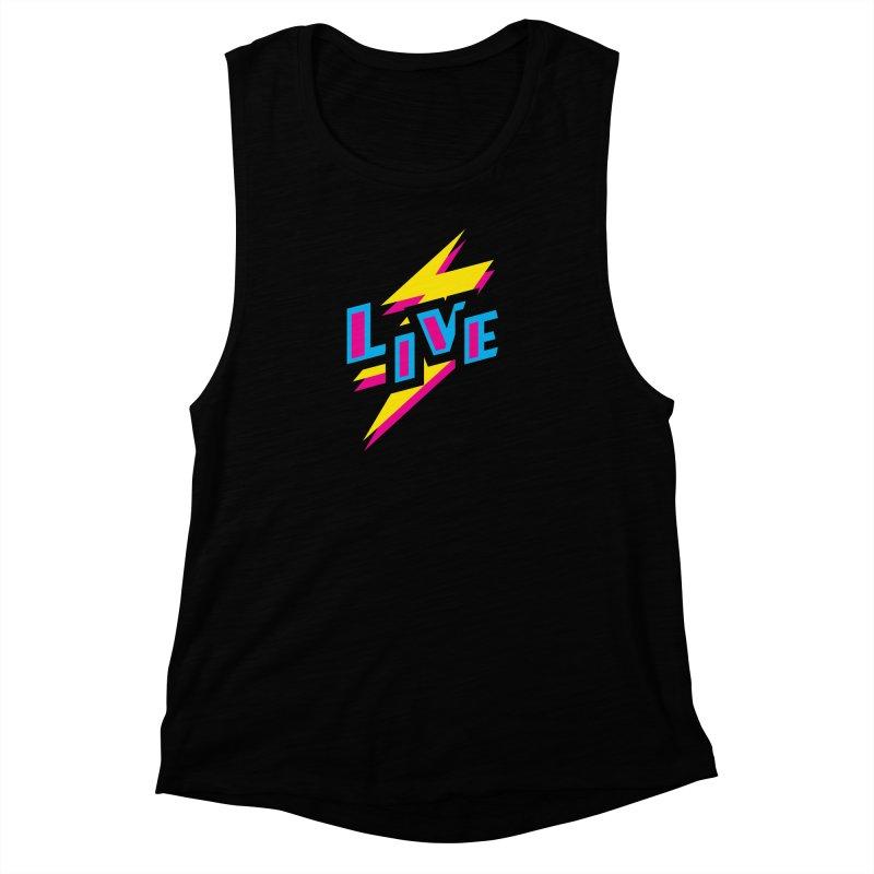 LIVE Women's Muscle Tank by Rocket Artist Shop