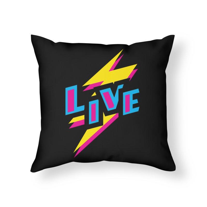 LIVE Home Throw Pillow by Rocket Artist Shop