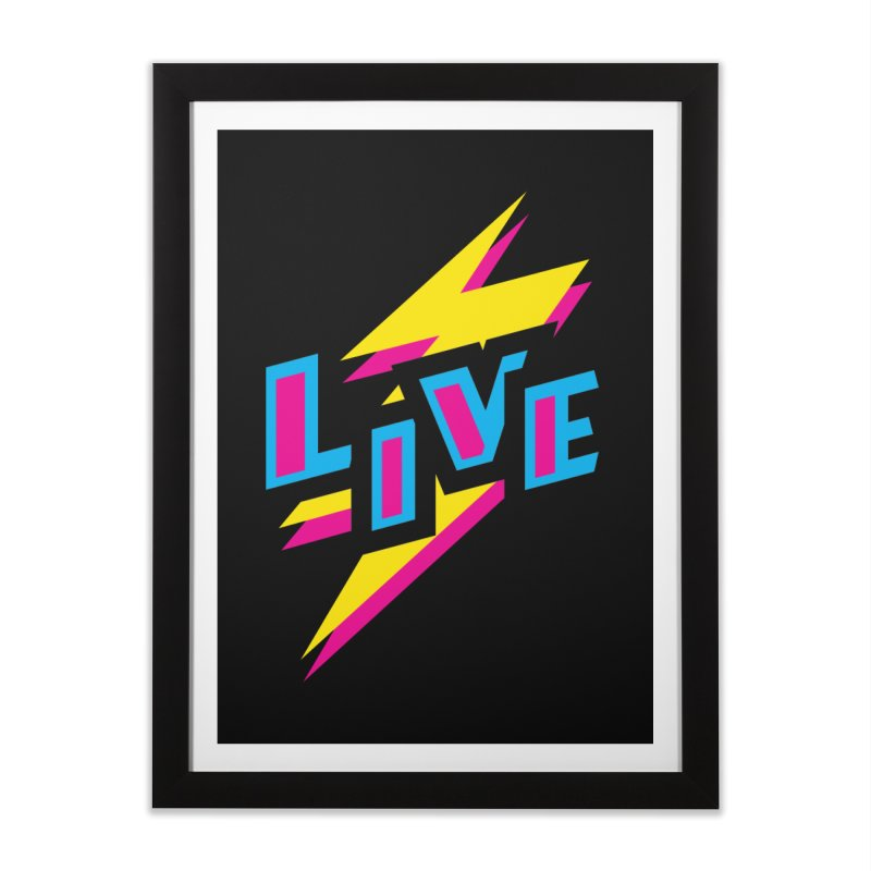 LIVE Home Framed Fine Art Print by Rocket Artist Shop
