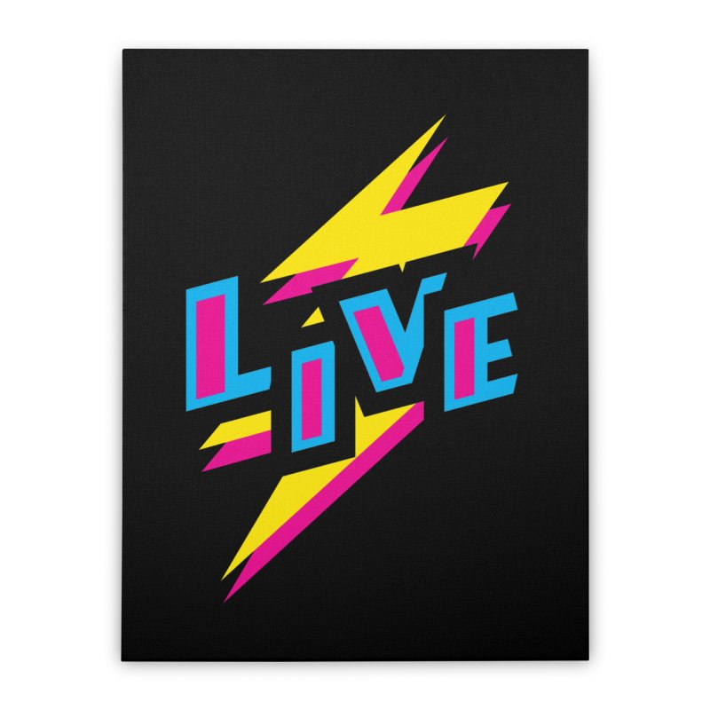 LIVE Home Stretched Canvas by Rocket Artist Shop