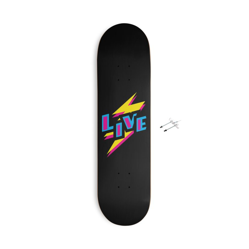 LIVE Accessories With Hanging Hardware Skateboard by Rocket Artist Shop