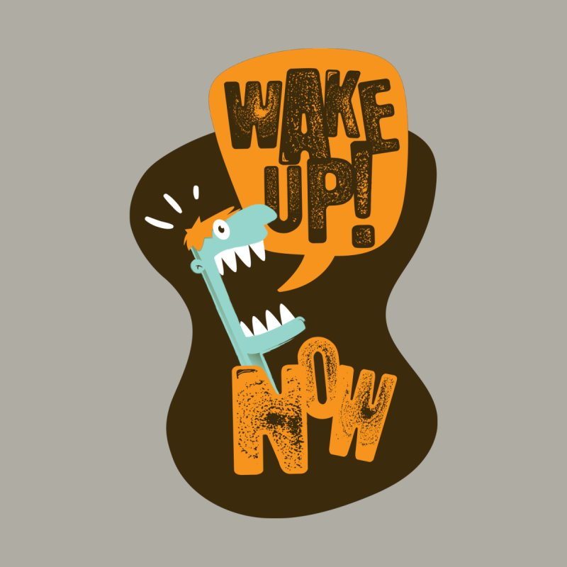 Wake up! by Rocket Artist Shop