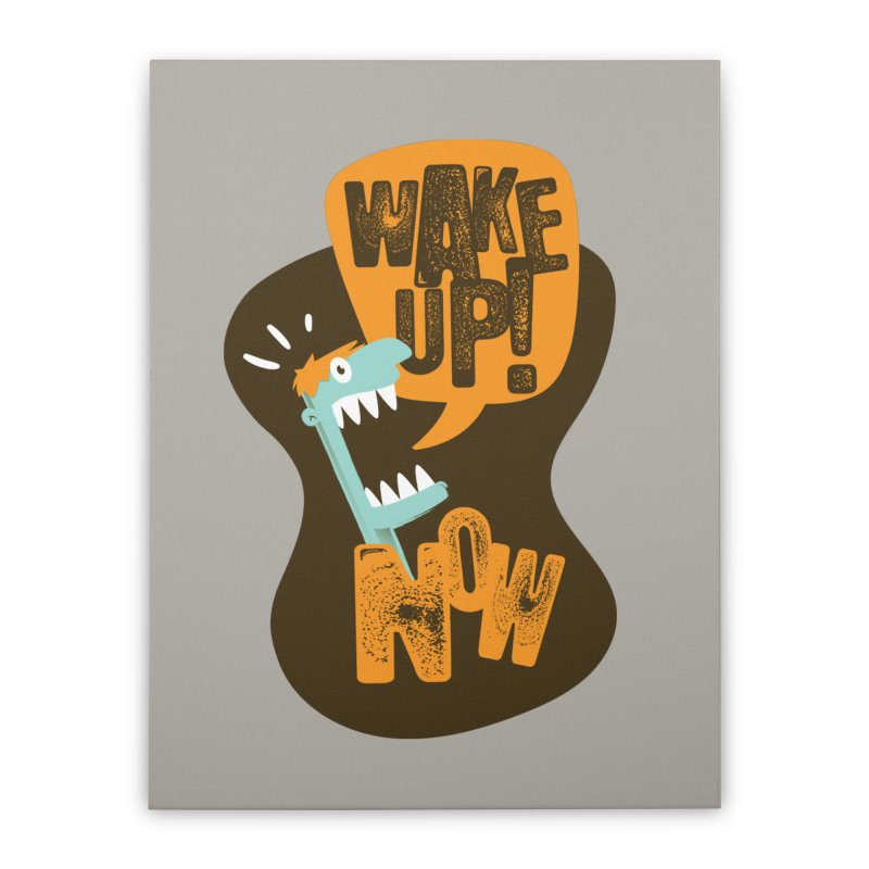 Wake up! Home Stretched Canvas by Rocket Artist Shop