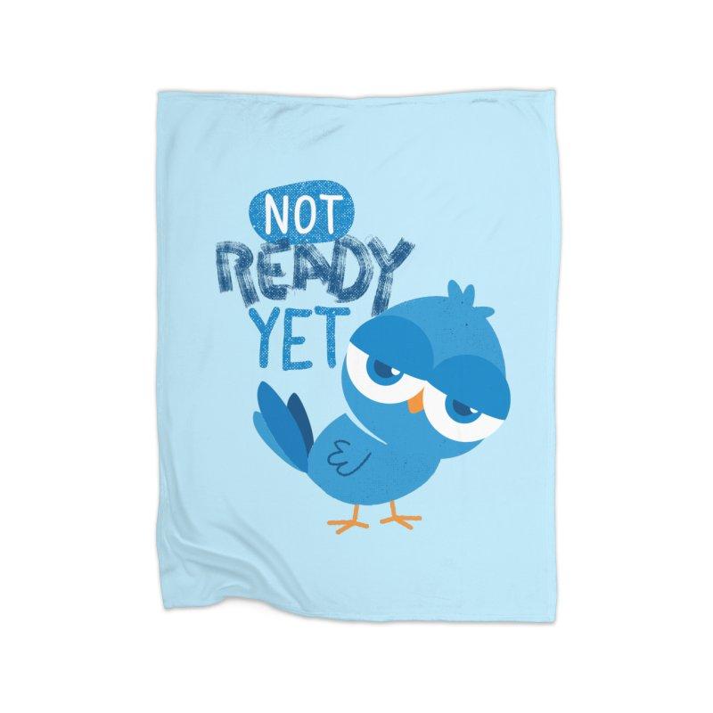 Not Ready Yet Home Fleece Blanket Blanket by Rocket Artist Shop