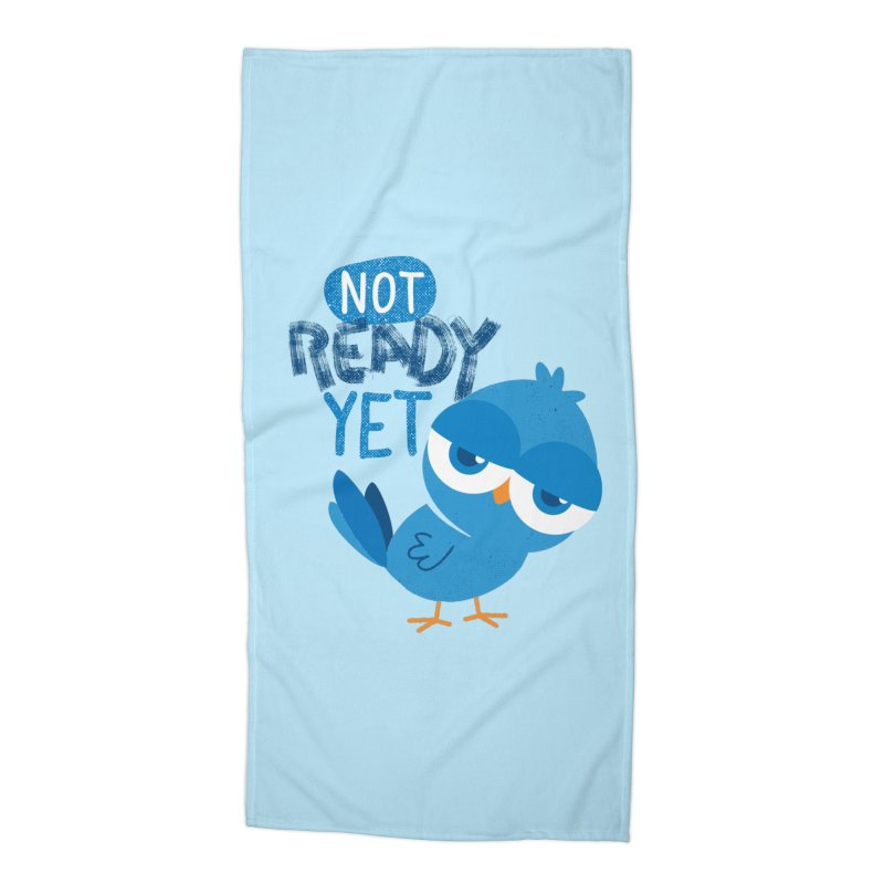 Not Ready Yet Accessories Beach Towel by Rocket Artist Shop