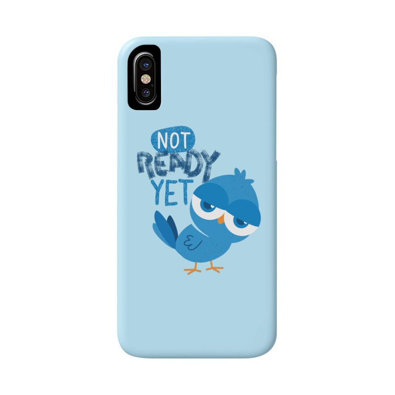 Not Ready Yet Accessories Phone Case by Rocket Artist Shop