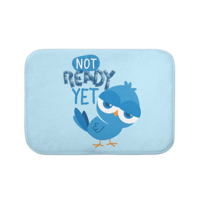 Not Ready Yet Home Bath Mat by Rocket Artist Shop