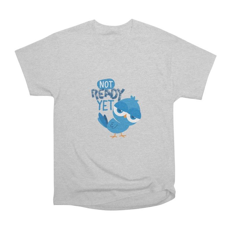 Not Ready Yet Men's Heavyweight T-Shirt by Rocket Artist Shop
