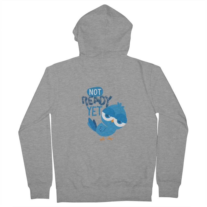 Not Ready Yet Men's French Terry Zip-Up Hoody by Rocket Artist Shop