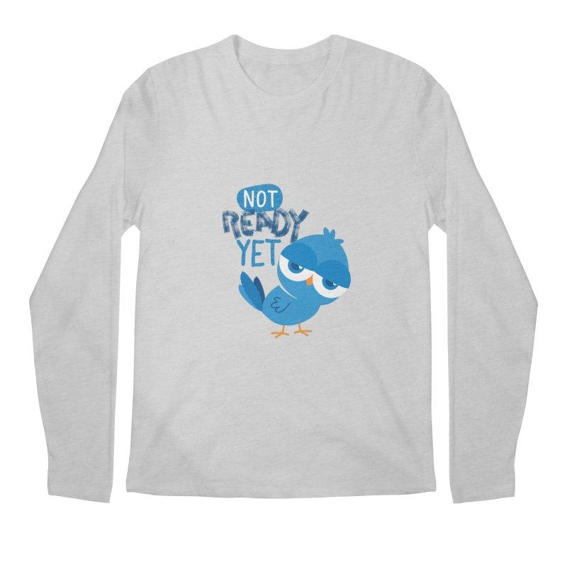 Not Ready Yet Men's Longsleeve T-Shirt by Rocket Artist Shop