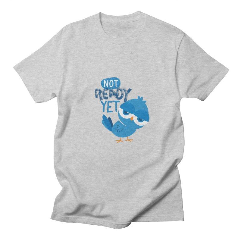 Not Ready Yet Men's Regular T-Shirt by Rocket Artist Shop