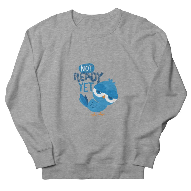 Not Ready Yet Men's French Terry Sweatshirt by Rocket Artist Shop