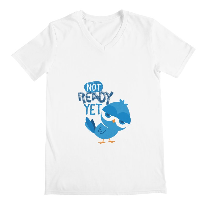 Not Ready Yet Men's Regular V-Neck by Rocket Artist Shop