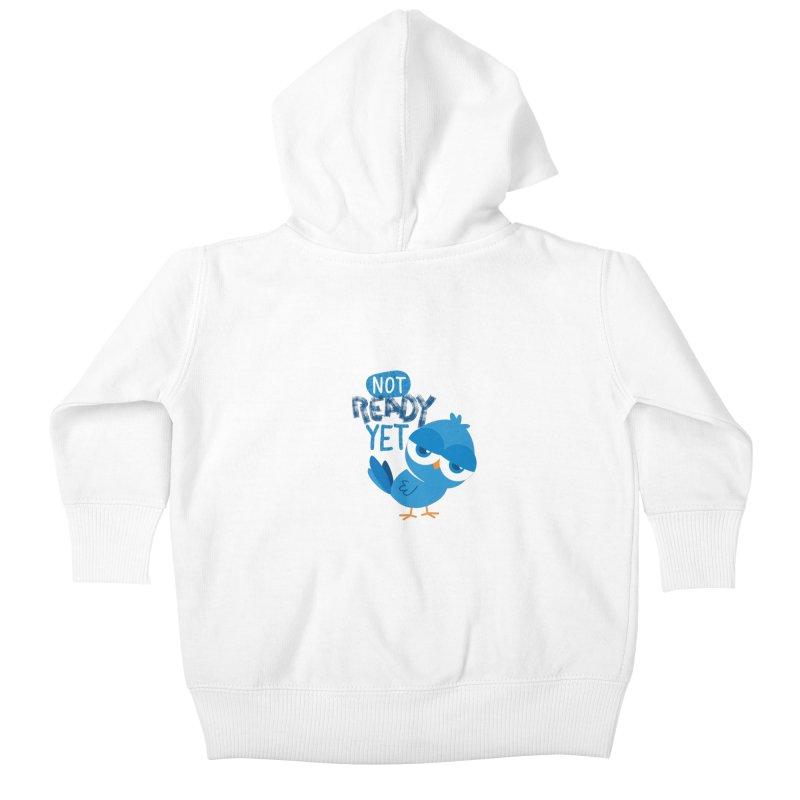 Not Ready Yet Kids Baby Zip-Up Hoody by Rocket Artist Shop