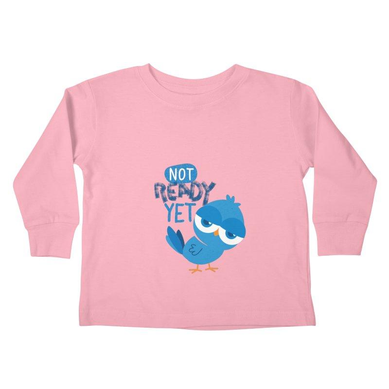 Not Ready Yet Kids Toddler Longsleeve T-Shirt by Rocket Artist Shop