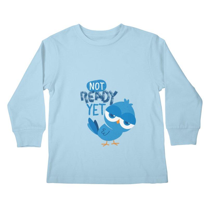 Not Ready Yet Kids Longsleeve T-Shirt by Rocket Artist Shop