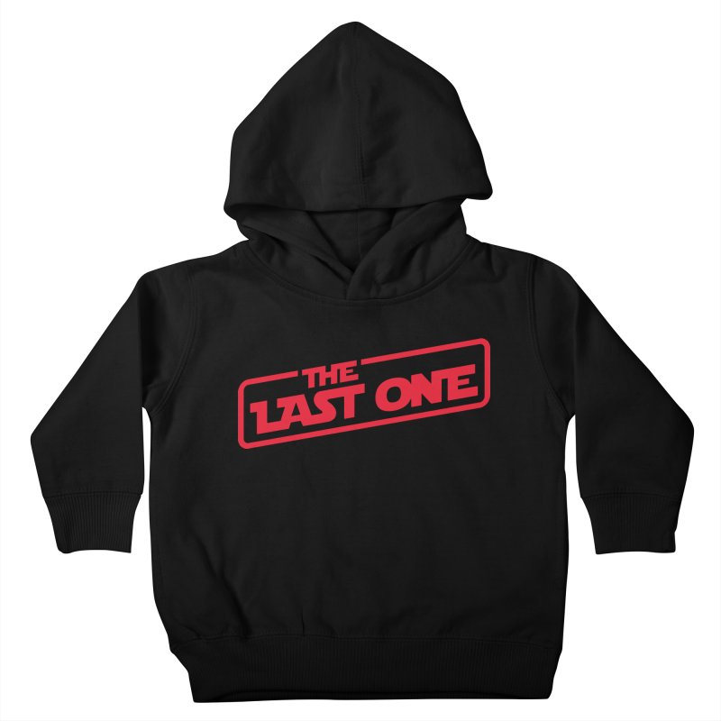 THE LAST ONE Kids Toddler Pullover Hoody by Rocket Artist Shop
