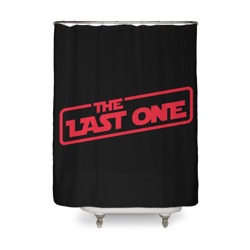 THE LAST ONE Home Shower Curtain by Rocket Artist Shop