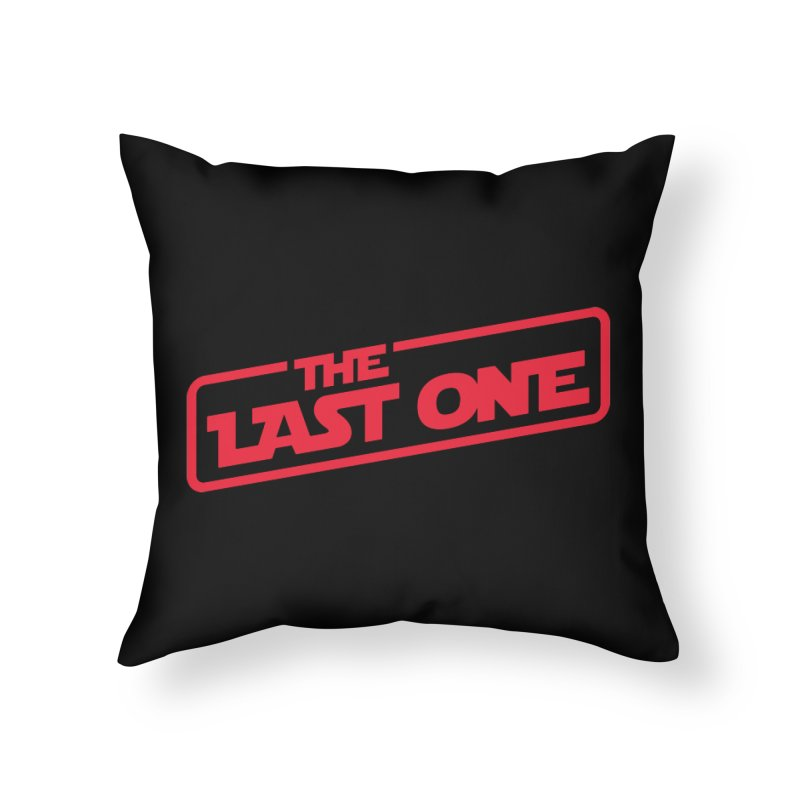 THE LAST ONE Home Throw Pillow by Rocket Artist Shop