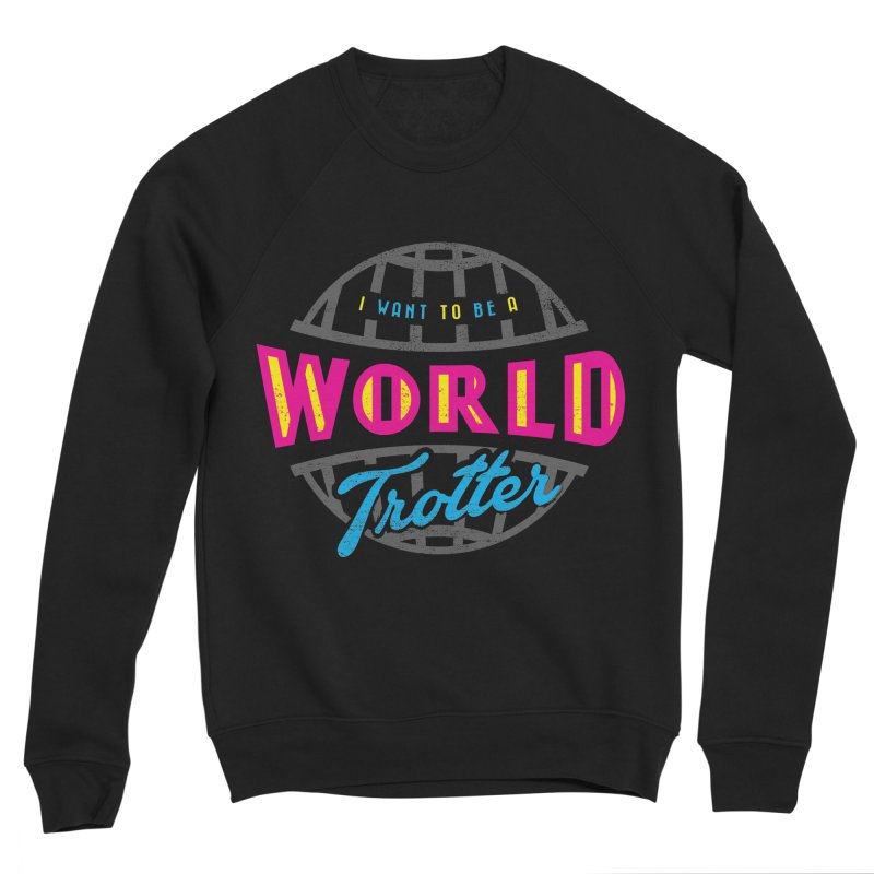 Go Travel Women's Sponge Fleece Sweatshirt by Rocket Artist Shop
