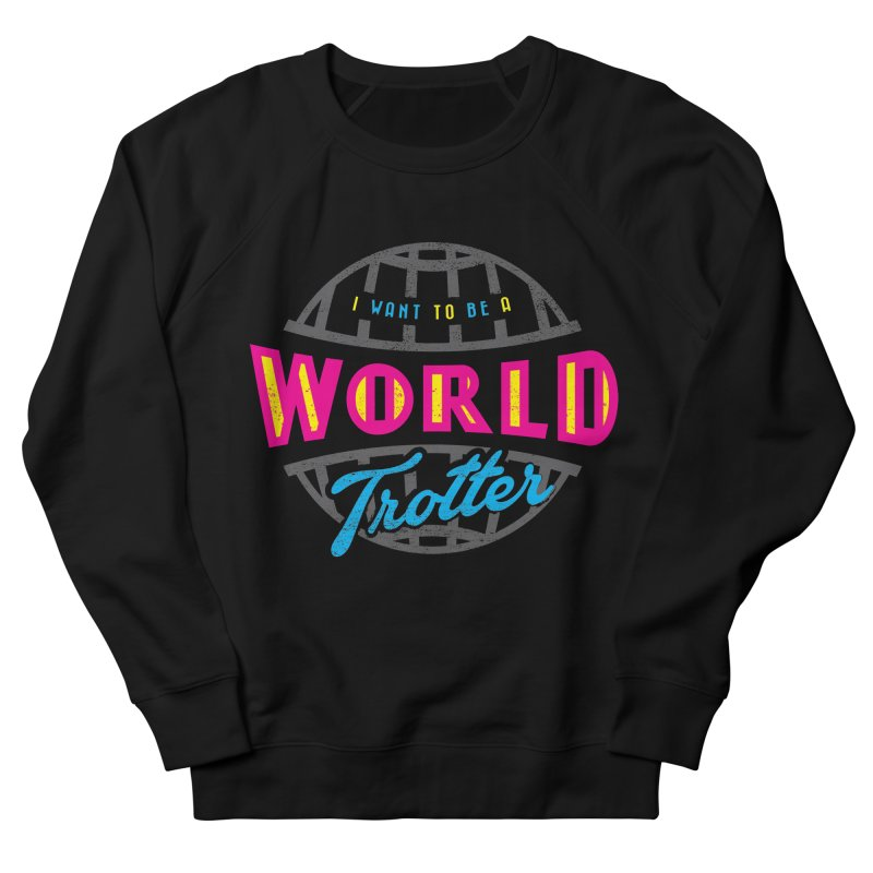 Go Travel Women's French Terry Sweatshirt by Rocket Artist Shop