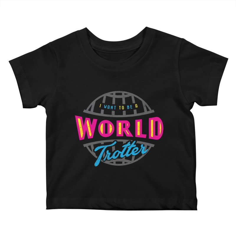 Go Travel Kids Baby T-Shirt by Rocket Artist Shop
