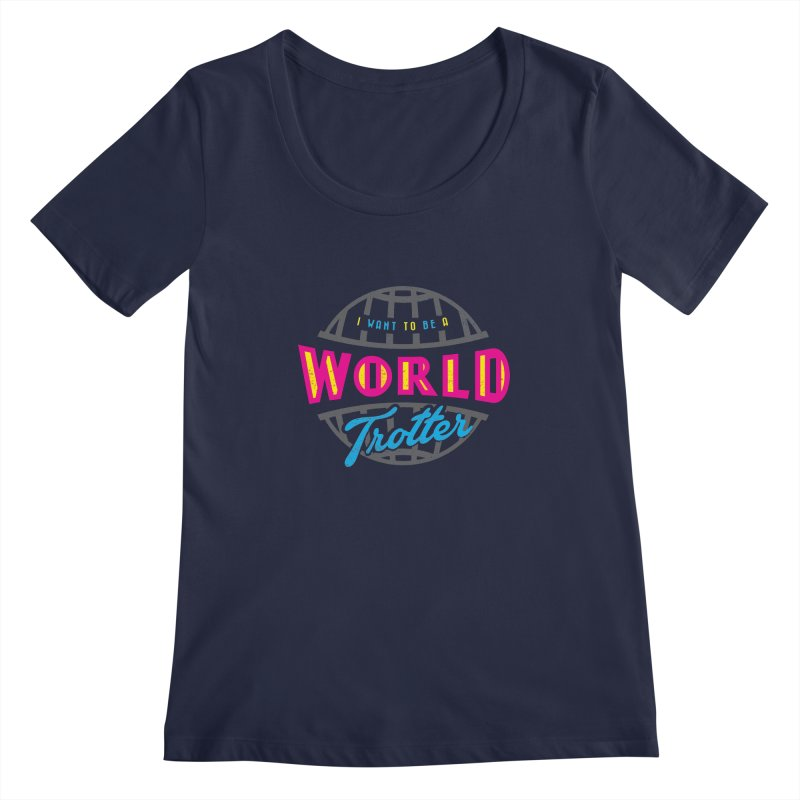 Go Travel Women's Regular Scoop Neck by Rocket Artist Shop
