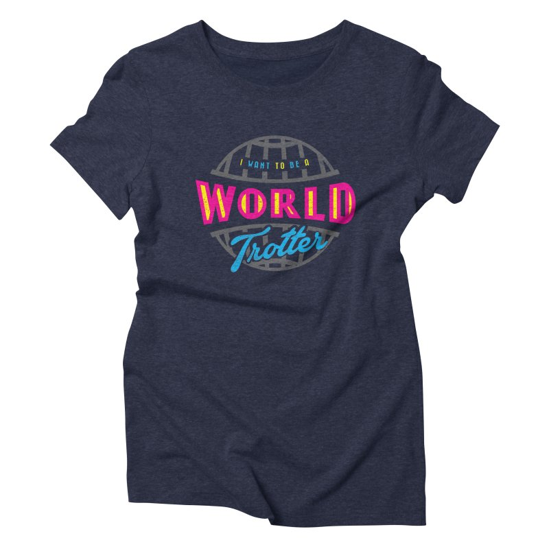 Go Travel Women's Triblend T-Shirt by Rocket Artist Shop