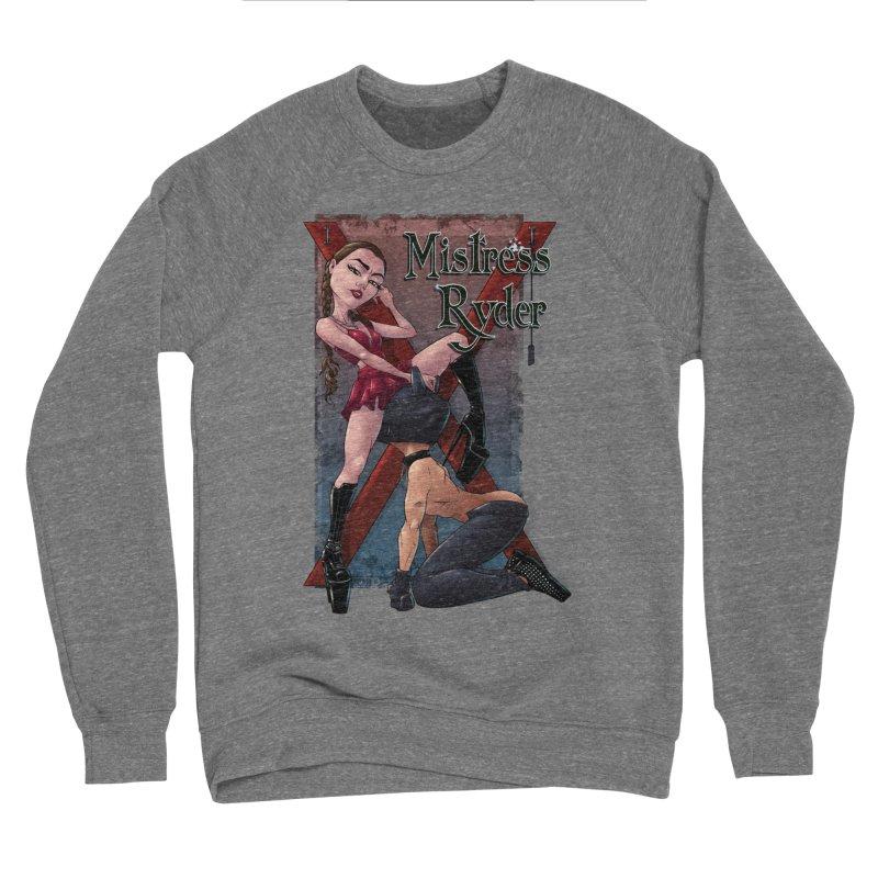 Mistress Ryder Commands Men's Sweatshirt by Rodeo Kitten's Swag Shop