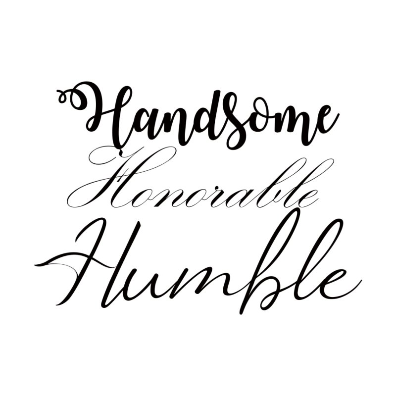 Handsome honorable humble Accessories Mug by Rooted