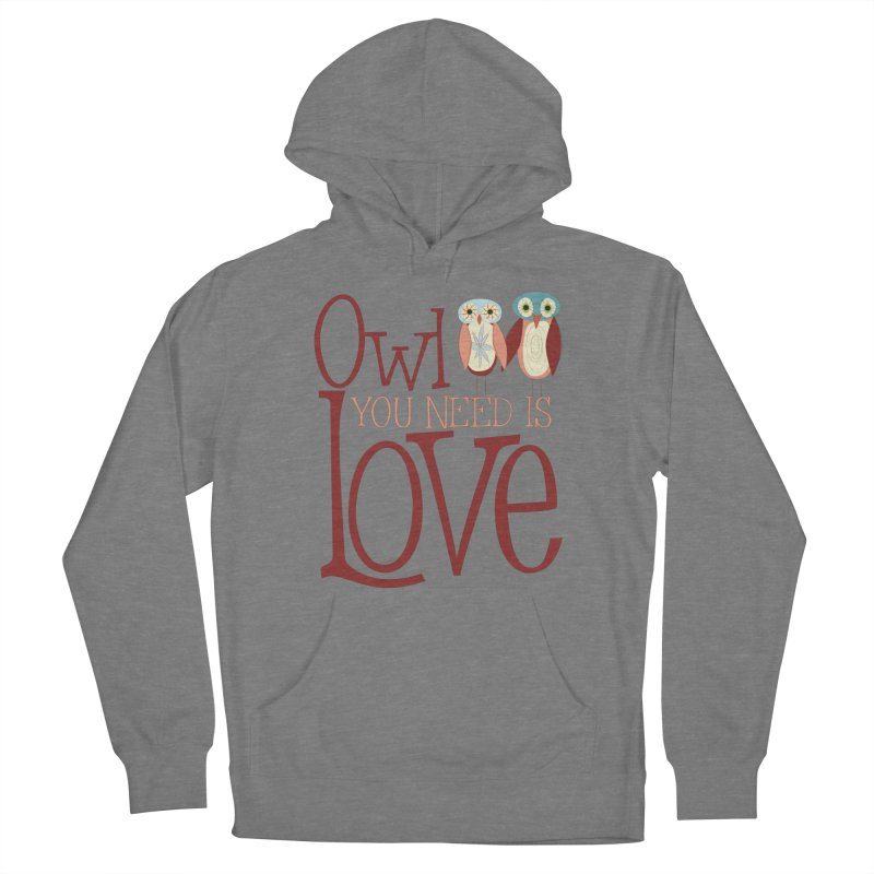 Owl You Need Is Love Women's Pullover Hoody by Runderella's Artist Shop