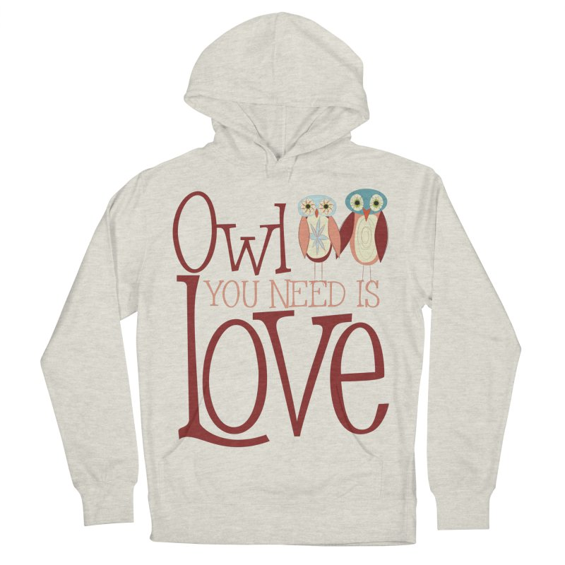 Owl You Need Is Love Men's French Terry Pullover Hoody by Runderella's Artist Shop