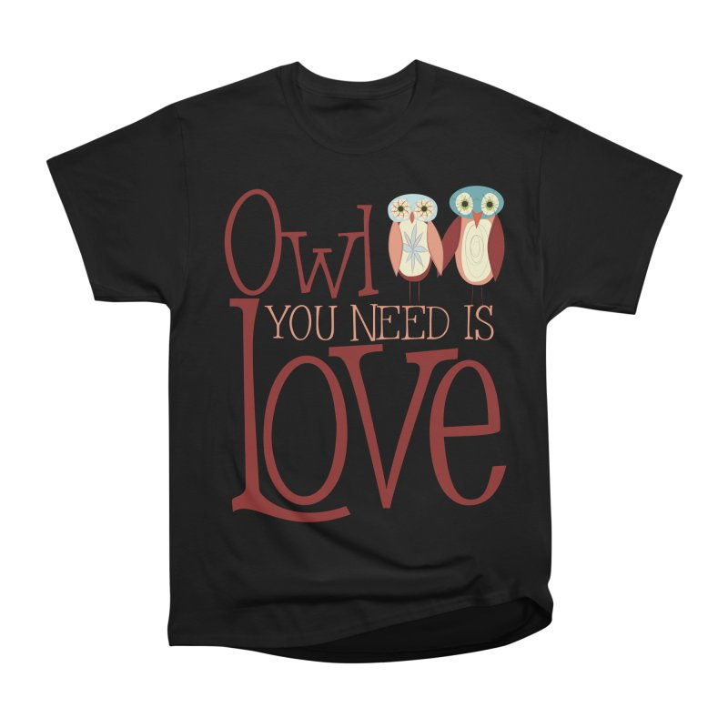 Owl You Need Is Love Men's Heavyweight T-Shirt by Runderella's Artist Shop