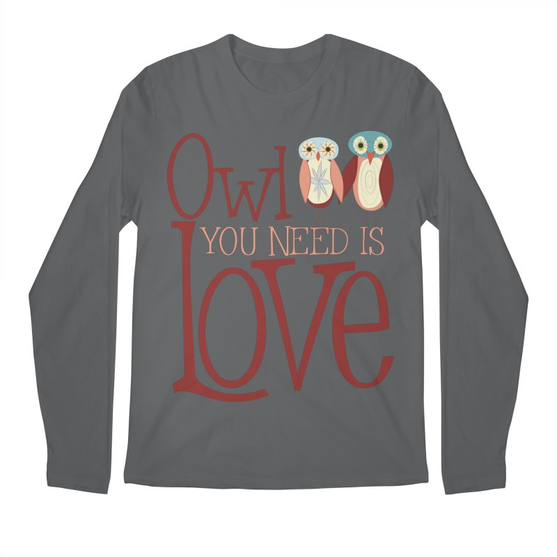 Owl You Need Is Love Men's Longsleeve T-Shirt by Runderella's Artist Shop