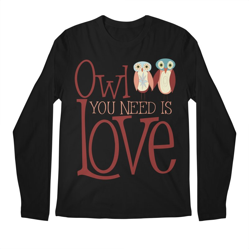 Owl You Need Is Love Men's Regular Longsleeve T-Shirt by Runderella's Artist Shop