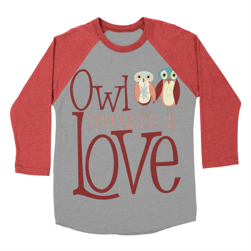 Owl You Need Is Love Women's Baseball Triblend Longsleeve T-Shirt by Runderella's Artist Shop