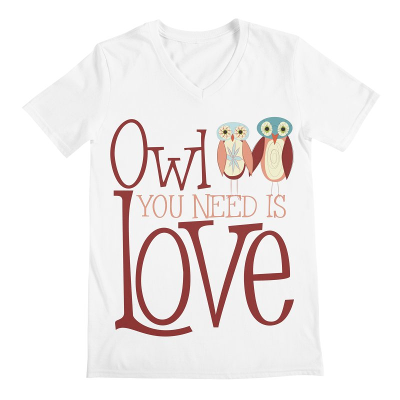 Owl You Need Is Love Men's Regular V-Neck by Runderella's Artist Shop