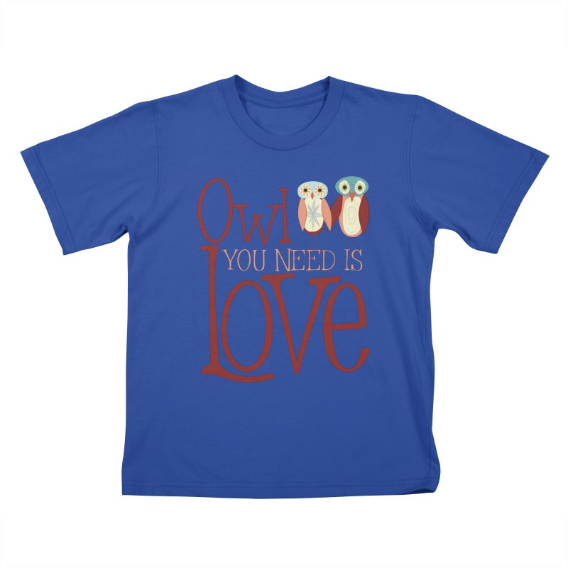 Owl You Need Is Love Kids T-Shirt by Runderella's Artist Shop