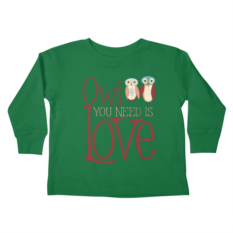 Owl You Need Is Love Kids Toddler Longsleeve T-Shirt by Runderella's Artist Shop