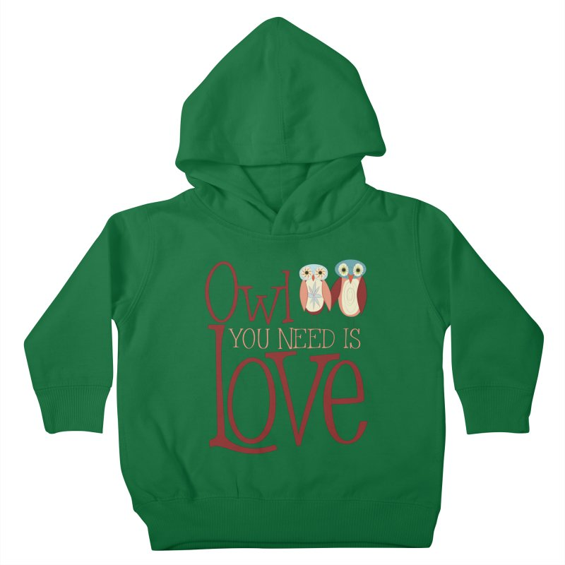 Owl You Need Is Love Kids Toddler Pullover Hoody by Runderella's Artist Shop