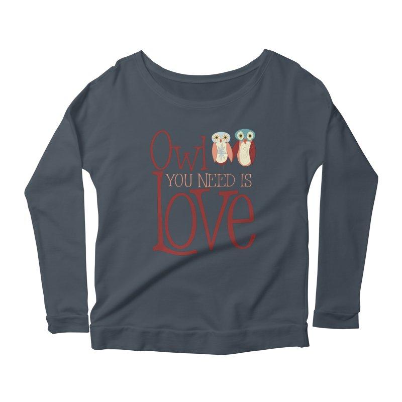 Owl You Need Is Love Women's Scoop Neck Longsleeve T-Shirt by Runderella's Artist Shop