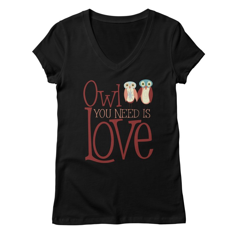 Owl You Need Is Love Women's V-Neck by Runderella's Artist Shop