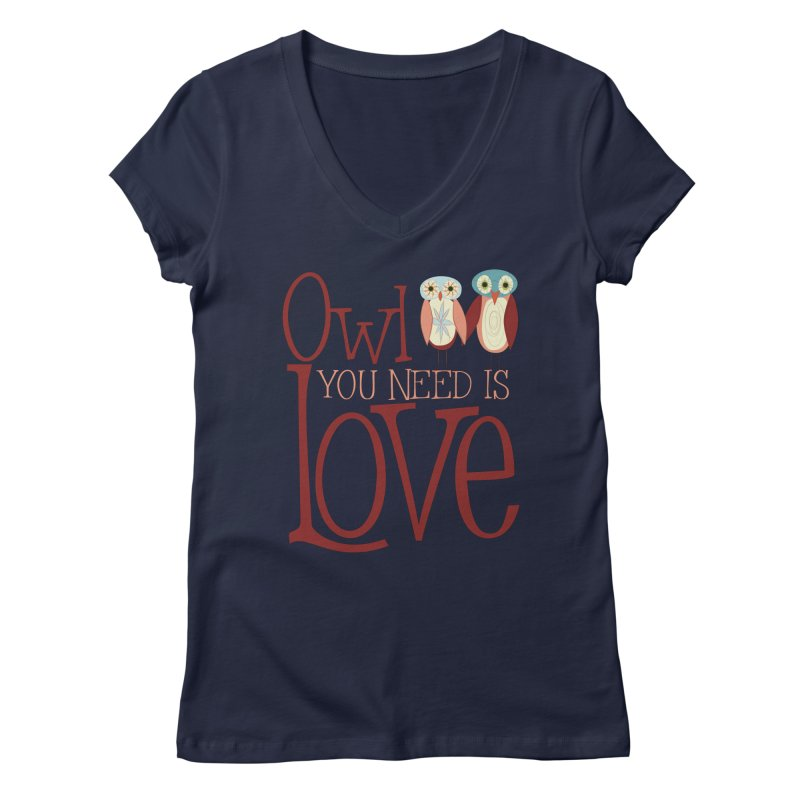 Owl You Need Is Love Women's Regular V-Neck by Runderella's Artist Shop