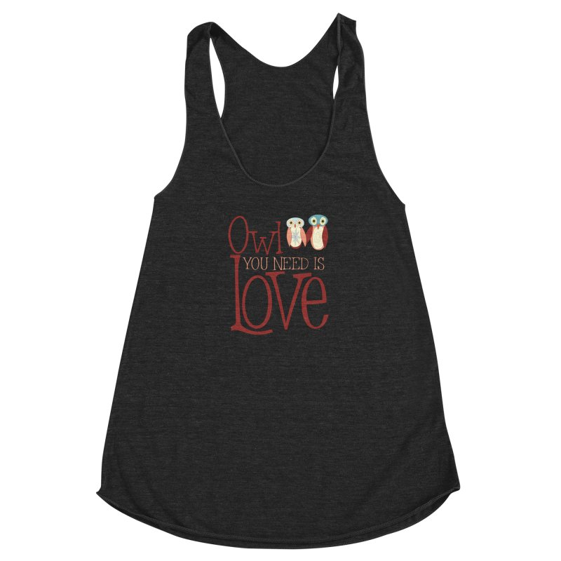 Owl You Need Is Love Women's Racerback Triblend Tank by Runderella's Artist Shop