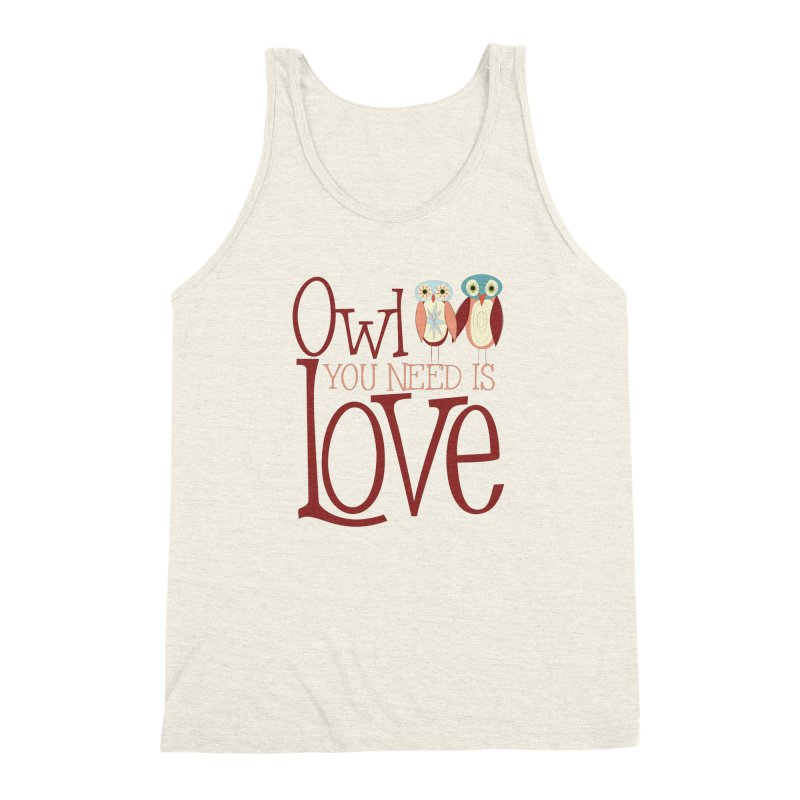 Owl You Need Is Love Men's Triblend Tank by Runderella's Artist Shop