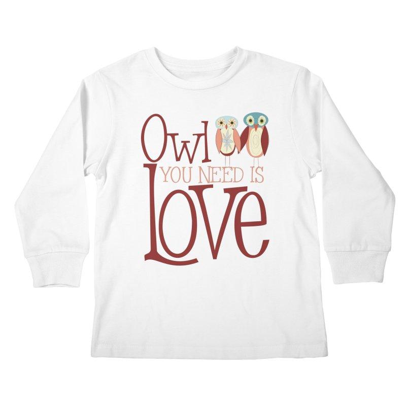 Owl You Need Is Love Kids Longsleeve T-Shirt by Runderella's Artist Shop