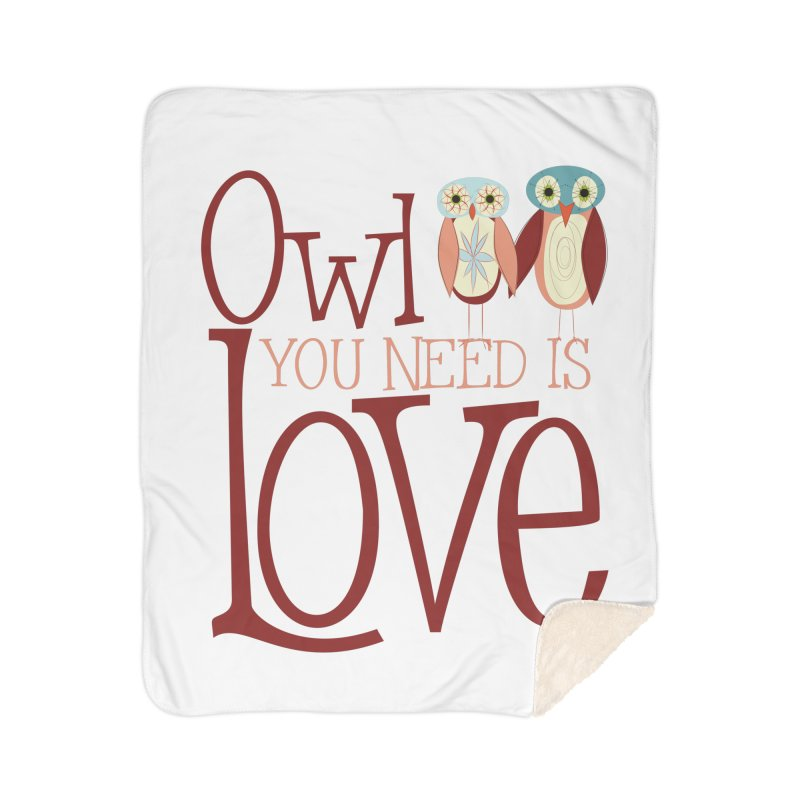 Owl You Need Is Love Home Sherpa Blanket Blanket by Runderella's Artist Shop