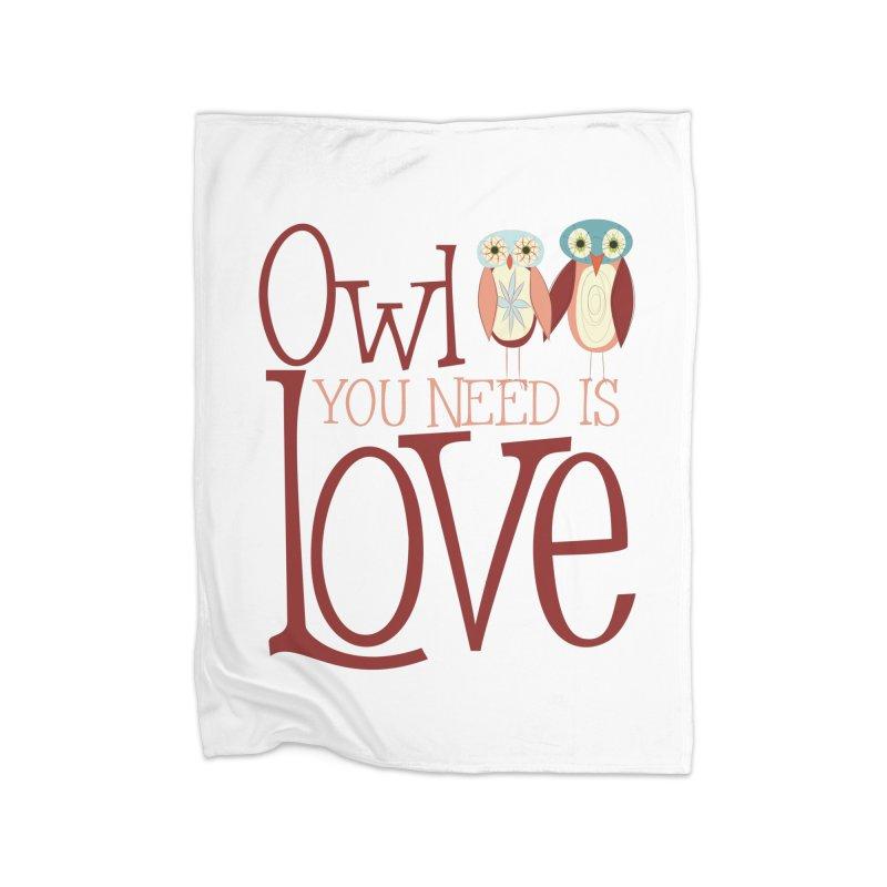 Owl You Need Is Love Home Fleece Blanket Blanket by Runderella's Artist Shop